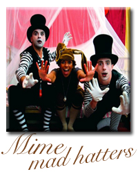 mime artist mad hatter for hire
